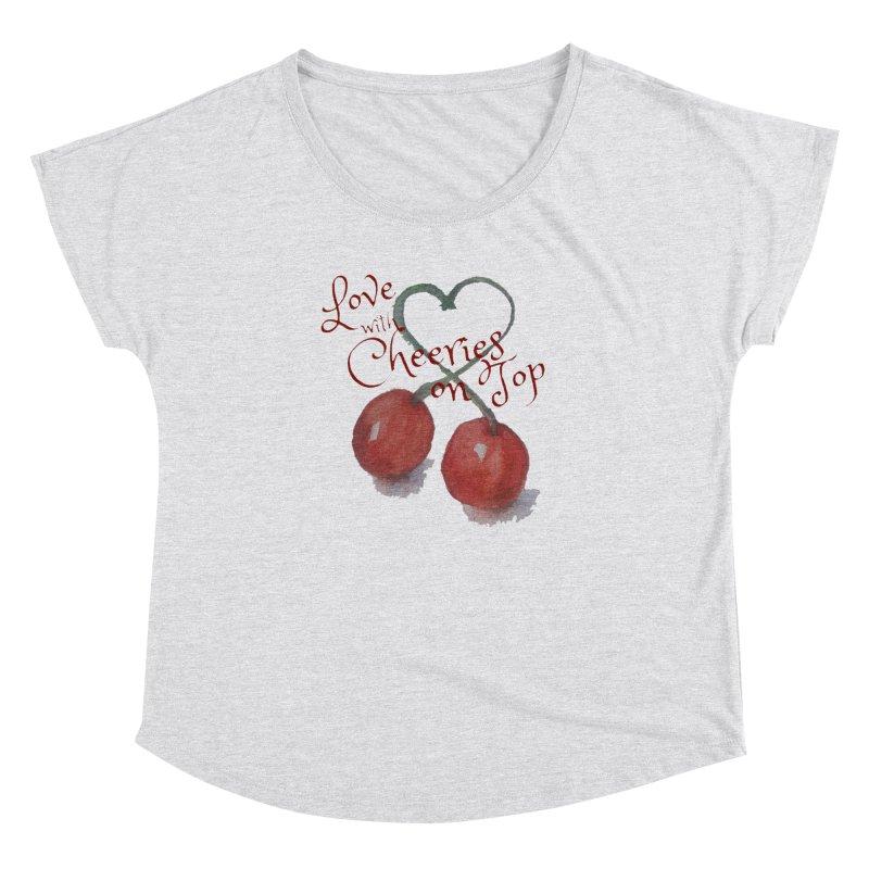 Love with Cherries on Top Women's Dolman Scoop Neck by Artdrips's Artist Shop