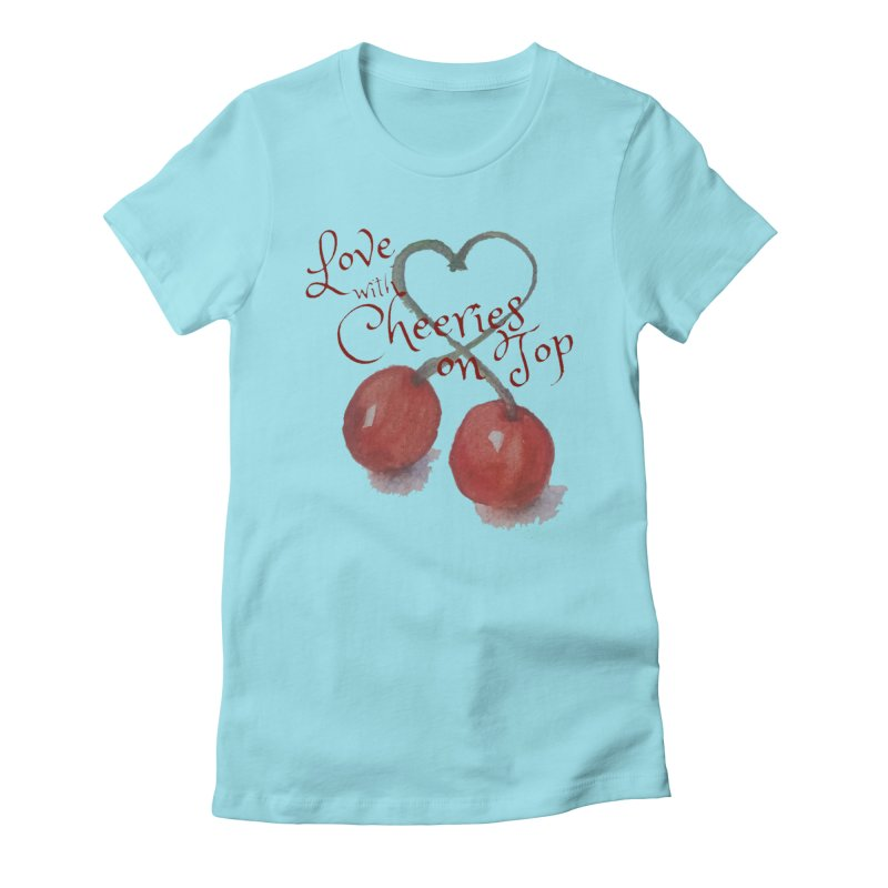 Love with Cherries on Top Women's Fitted T-Shirt by Artdrips's Artist Shop