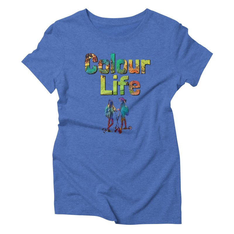 Colour Life Women's Triblend T-Shirt by Artdrips's Artist Shop
