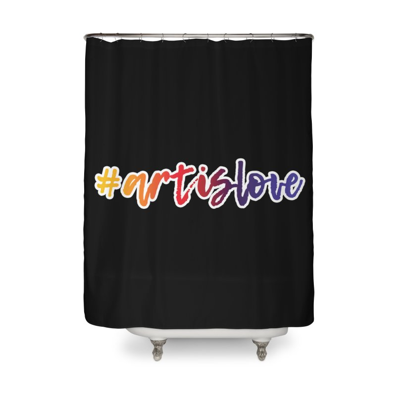 #artislove Home Shower Curtain by Art is Love Artist Shop