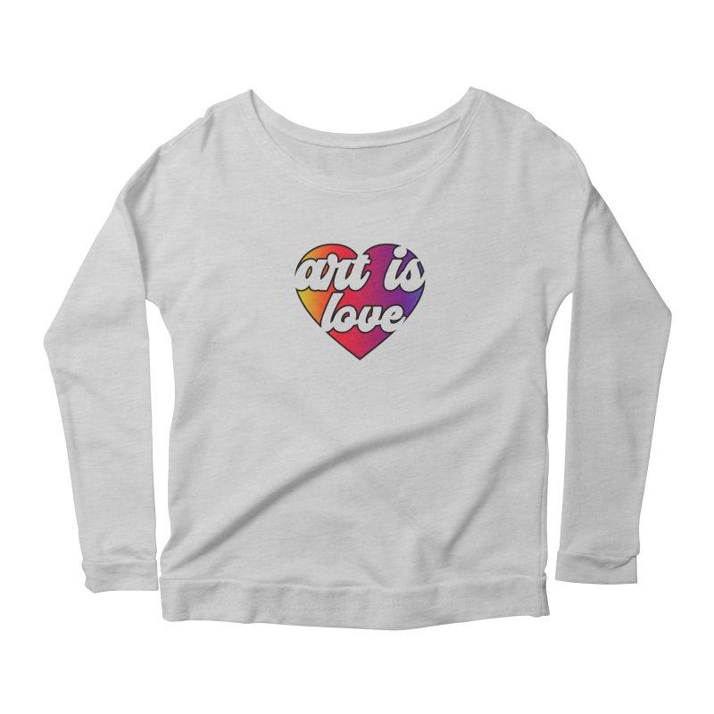 Women's None by Art is Love Artist Shop