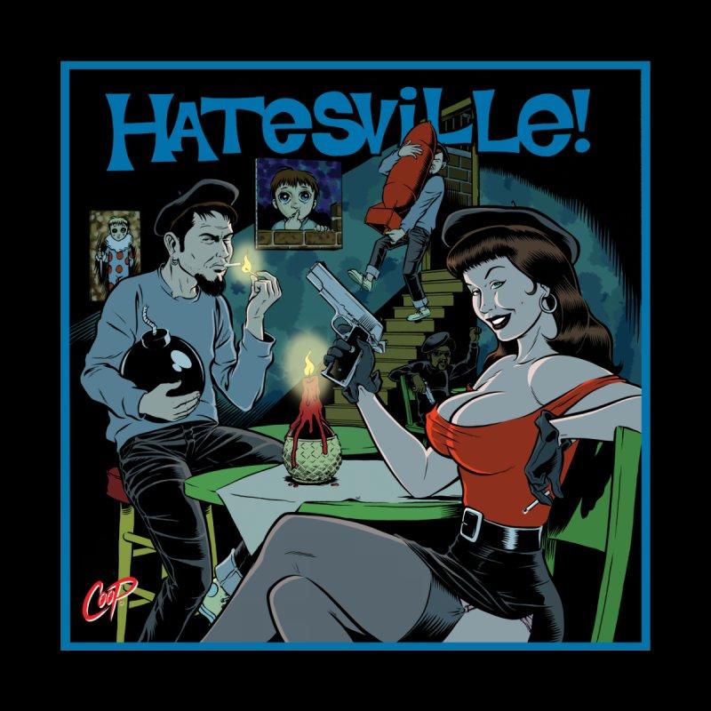 HATESVILLE by artofcoop's Artist Shop