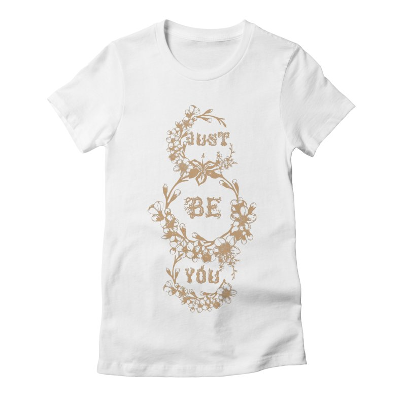 JUST BE YOU   by Art Of Royalty