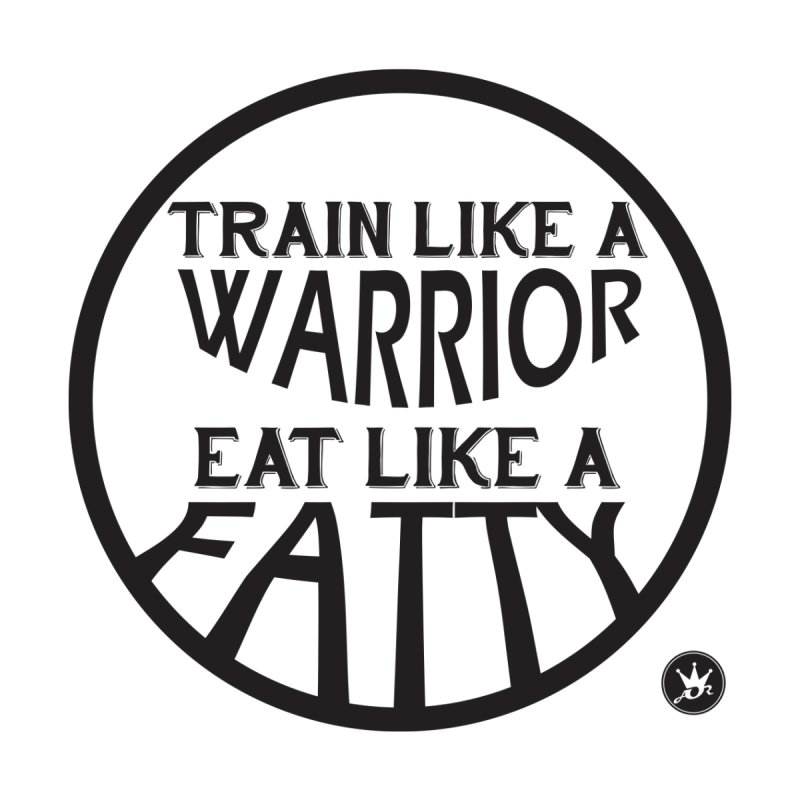 TRAINED 2 EAT    by Art Of Royalty