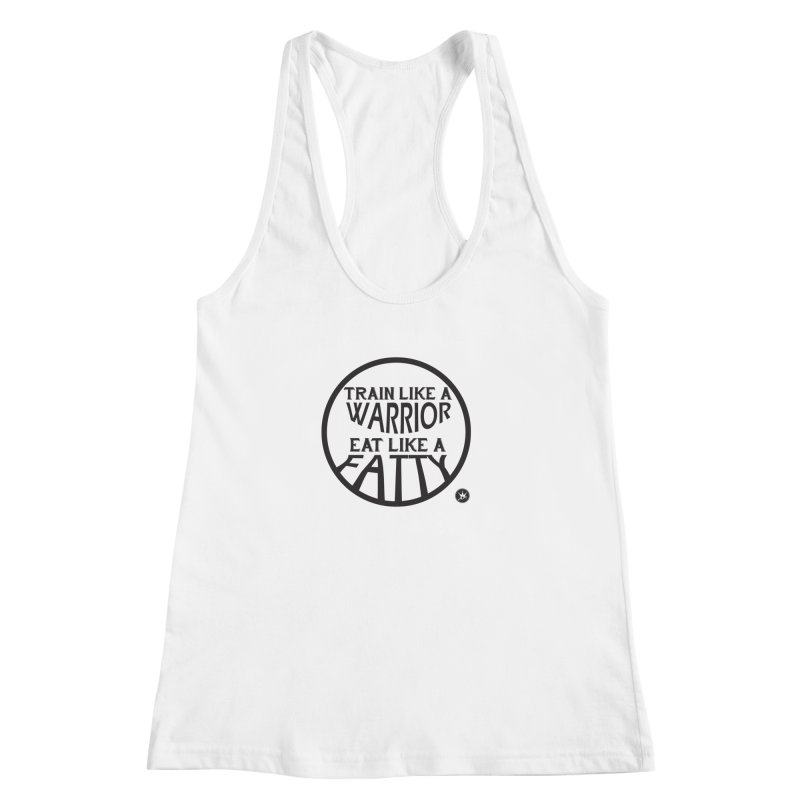 TRAINED 2 EAT  Women's Racerback Tank by Art Of Royalty