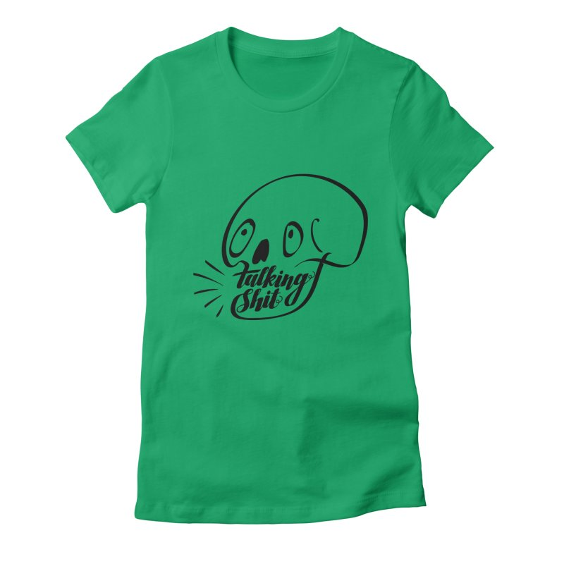 Talking Shit Women's Fitted T-Shirt by sturges artist shop