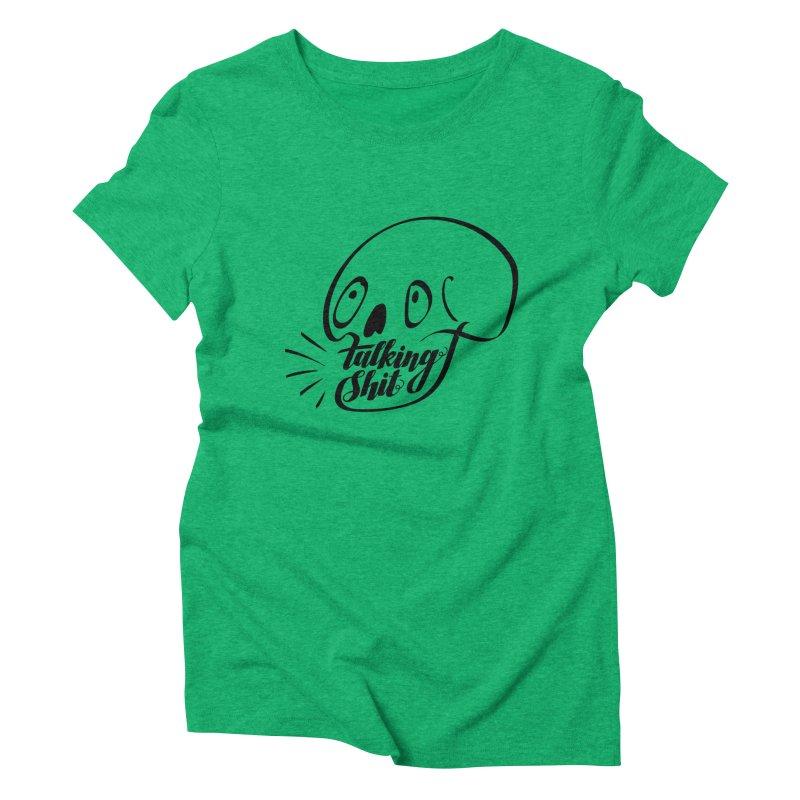 Talking Shit Women's Triblend T-shirt by sturges artist shop