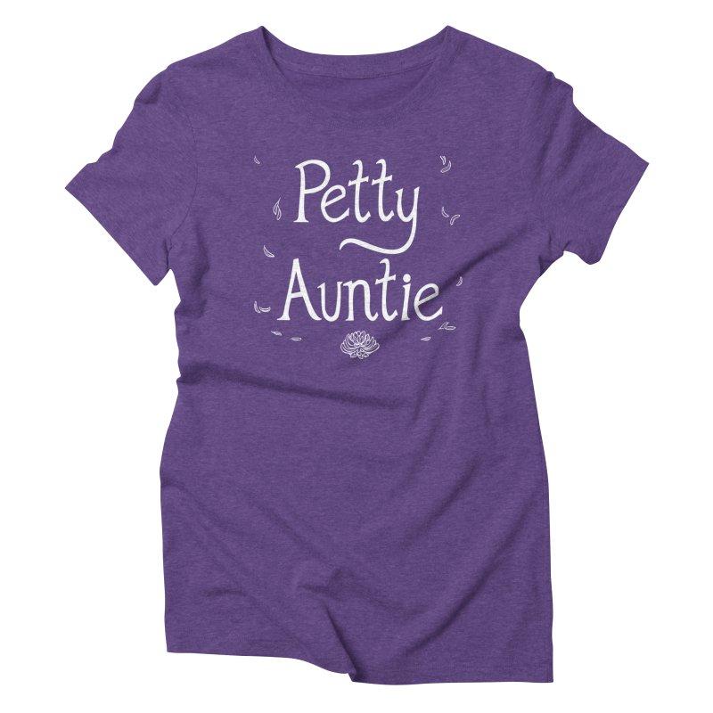 petty auntie Women's Triblend T-Shirt by artofwendyxu's Artist Shop