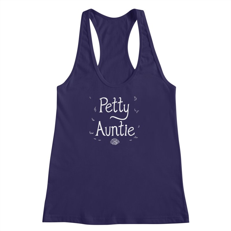 petty auntie Women's Racerback Tank by artofwendyxu's Artist Shop