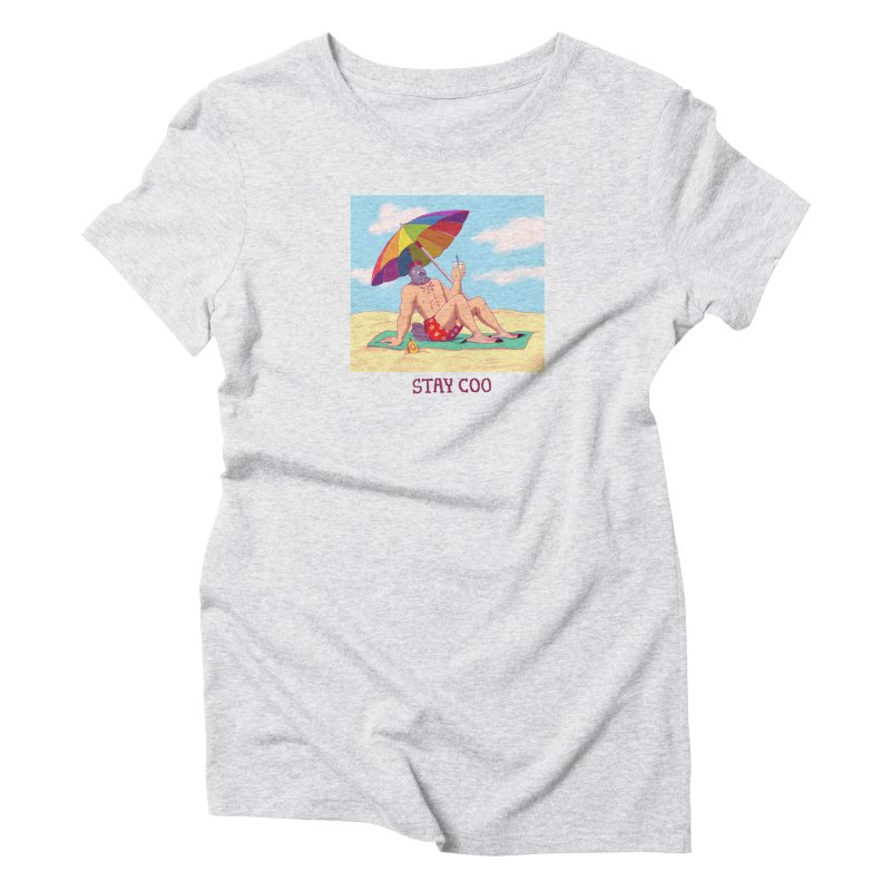 Stay Coo  Women's Triblend T-Shirt by artofwendyxu's Artist Shop