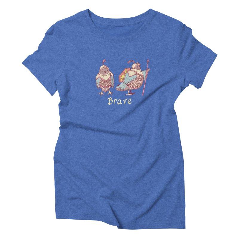 Brave Women's Triblend T-Shirt by artofwendyxu's Artist Shop