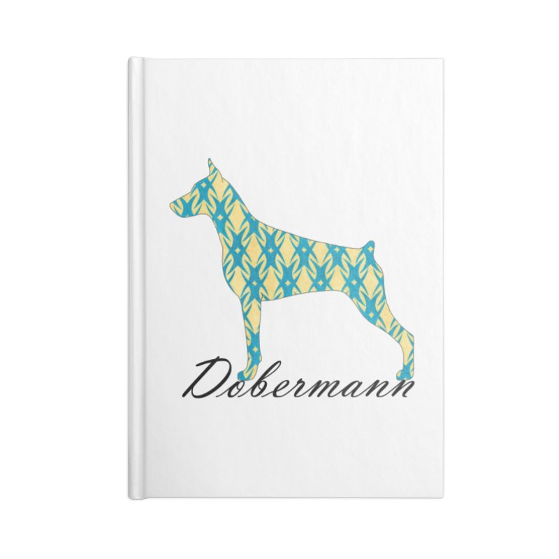 Dobermann Accessories Lined Journal Notebook by ArtPharie's Artist Shop