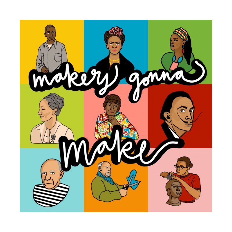 Makers Gonna Make Men's T-Shirt by Artsy Blevs