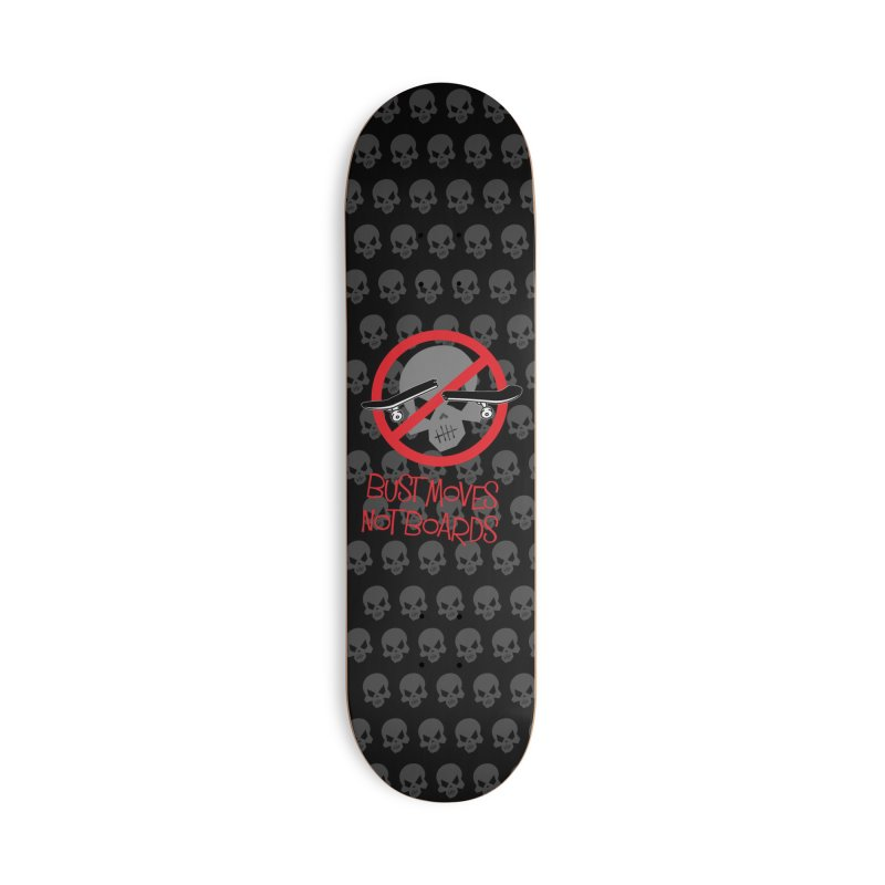 Skull Bust Moves Not Boards Inspirational Skateboard Design Accessories Skateboard by Art Time Productions by TET