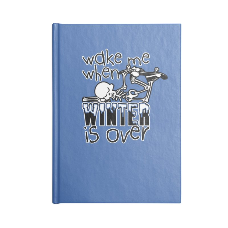 Wake Me Up When Winter is Over Sleeping Skateboard Skeleton Zombie Accessories Notebook by Art Time Productions by TET