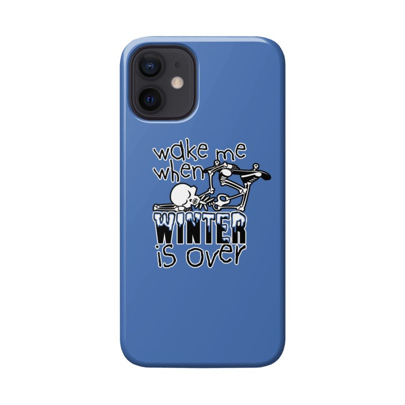 Wake Me Up When Winter is Over Sleeping Skateboard Skeleton Zombie Accessories Phone Case by Art Time Productions by TET