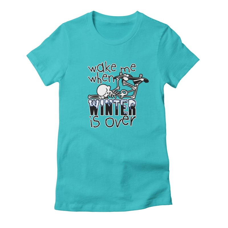 Wake Me Up When Winter is Over Sleeping Skateboard Skeleton Zombie Women's T-Shirt by Art Time Productions by TET