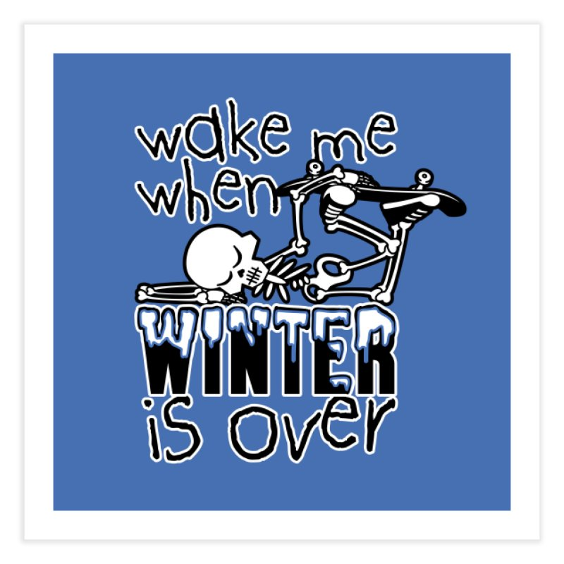 Wake Me Up When Winter is Over Sleeping Skateboard Skeleton Zombie Home Fine Art Print by Art Time Productions by TET
