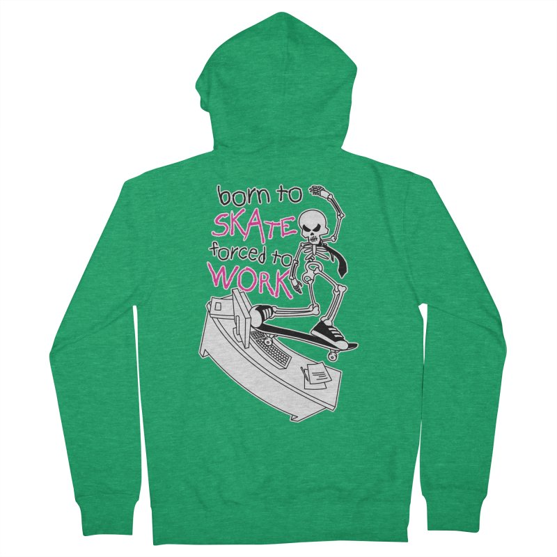Born to Skate Forced to Work - Pink Skeleton Zombie Skateboarder Women's Zip-Up Hoody by Art Time Productions by TET