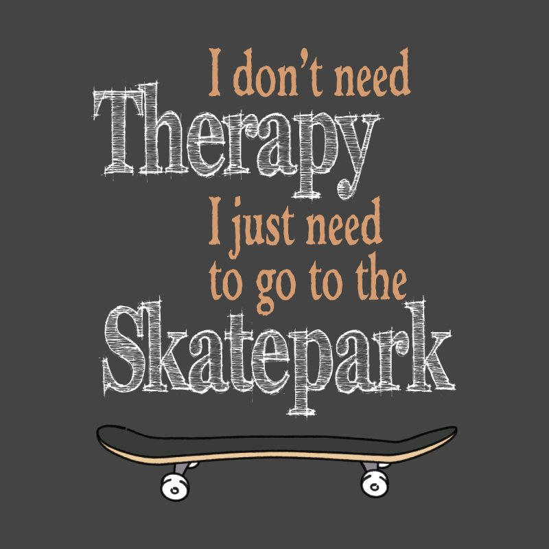 I don't need Therapy I just need to go to the Skatepark Accessories Face Mask by Art Time Productions by TET