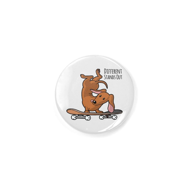 Different Stands Out - Red Dachshund Wiener Sausage Dog on Skateboard Accessories Button by Art Time Productions by TET