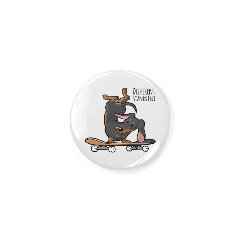 Different Stands Out - Black Dachshund Wiener Sausage Dog on Skateboard Accessories Button by Art Time Productions by TET