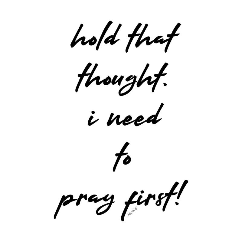 Hold that thought by artworkdealers Artist Shop