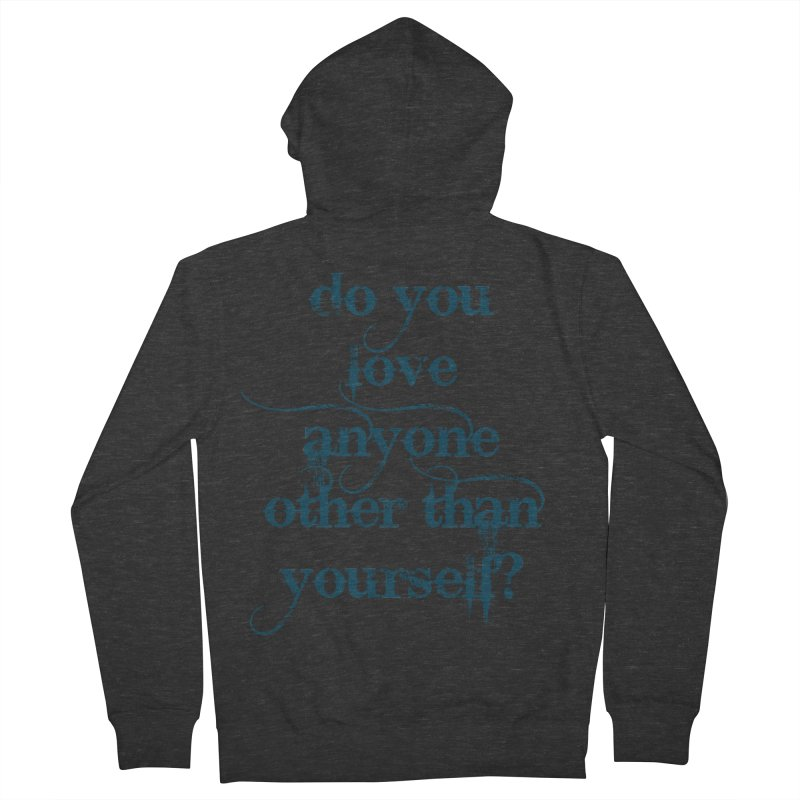 Do You Love Anyone Other Than Your Self? Men's French Terry Zip-Up Hoody by artworkdealers Artist Shop
