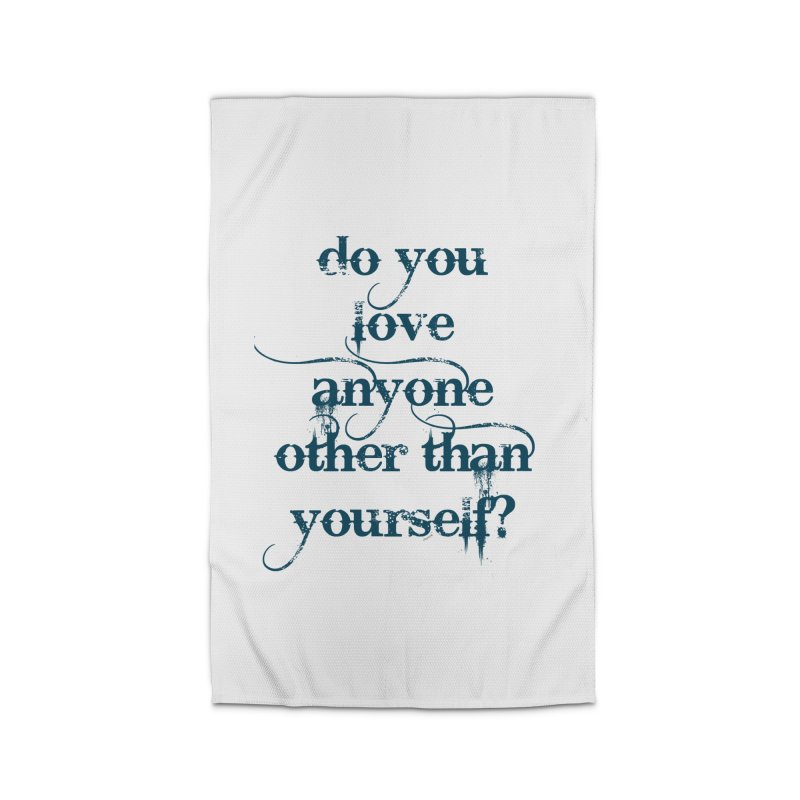 Do You Love Anyone Other Than Your Self? Home Rug by artworkdealers Artist Shop