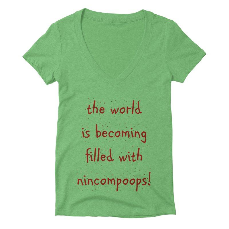nincompoops in the world Women's Deep V-Neck V-Neck by artworkdealers Artist Shop