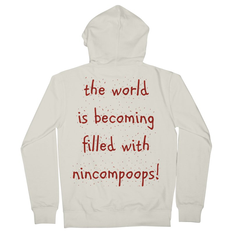 nincompoops in the world Men's French Terry Zip-Up Hoody by artworkdealers Artist Shop