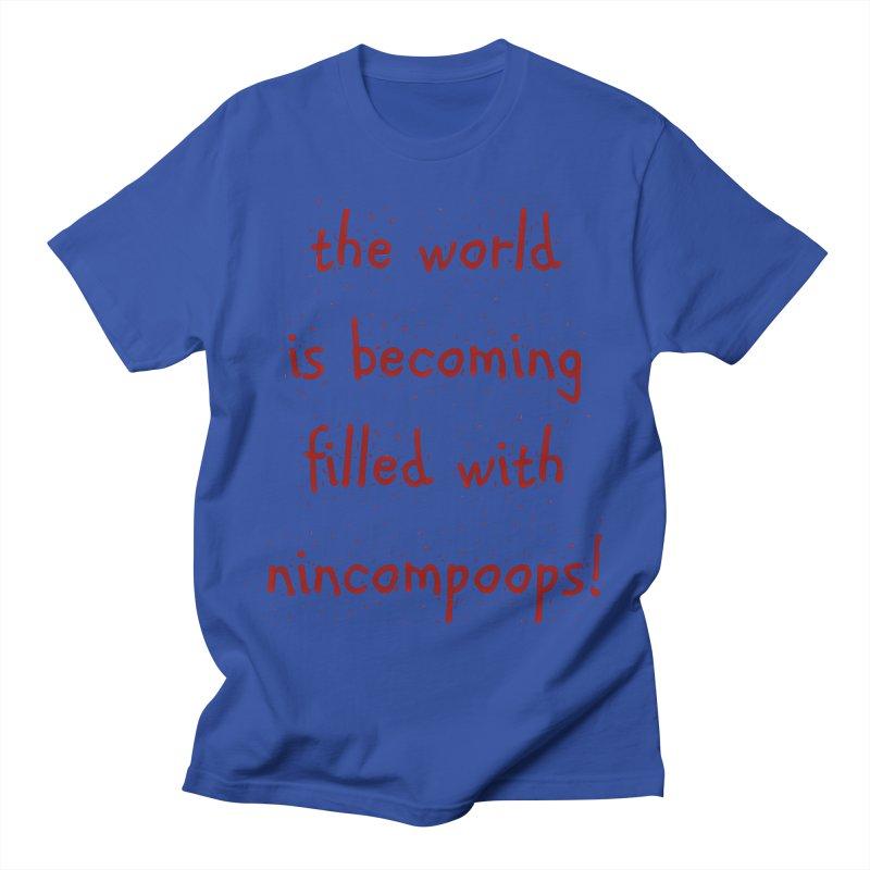 nincompoops in the world Women's Regular Unisex T-Shirt by artworkdealers Artist Shop