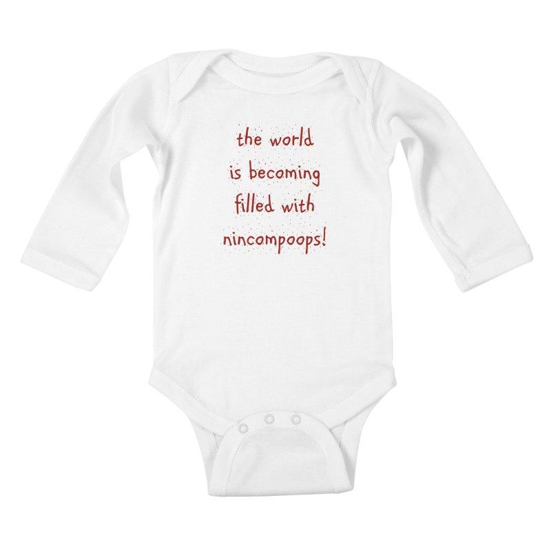 nincompoops in the world Kids Baby Longsleeve Bodysuit by artworkdealers Artist Shop