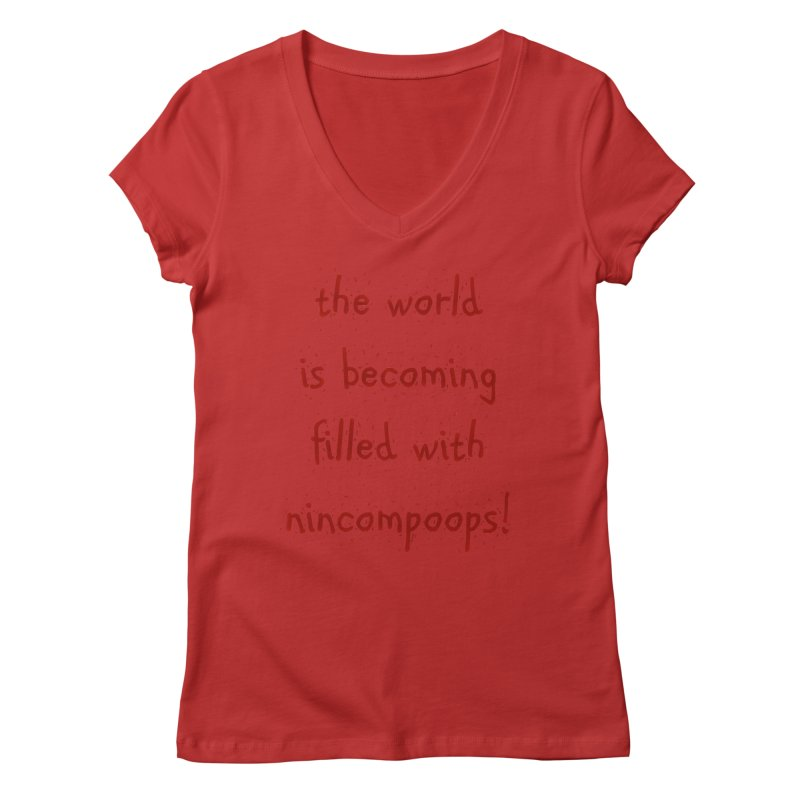 nincompoops in the world Women's Regular V-Neck by artworkdealers Artist Shop