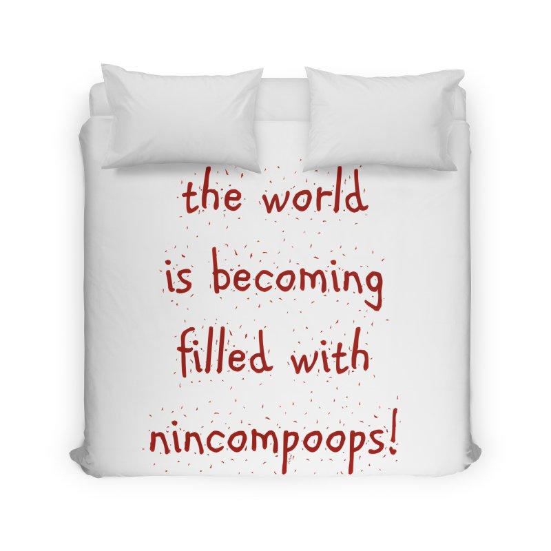 nincompoops in the world Home Duvet by artworkdealers Artist Shop