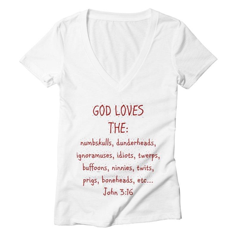 GOD Loves Women's Deep V-Neck V-Neck by artworkdealers Artist Shop