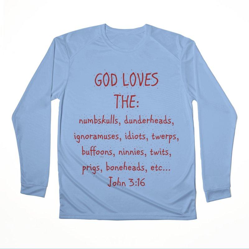 GOD Loves Men's Performance Longsleeve T-Shirt by artworkdealers Artist Shop