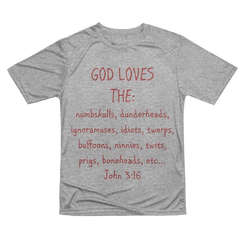 GOD Loves Men's Performance T-Shirt by artworkdealers Artist Shop
