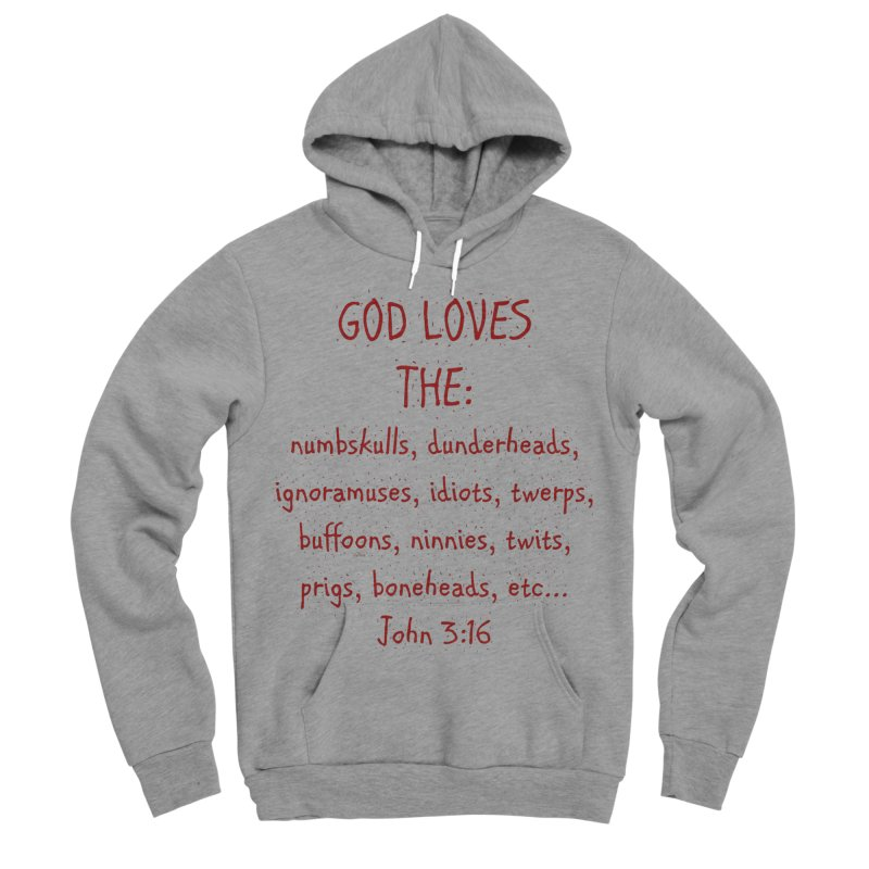 GOD Loves Women's Sponge Fleece Pullover Hoody by artworkdealers Artist Shop