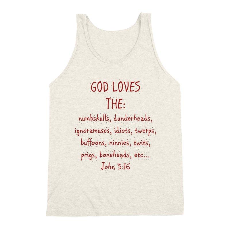 GOD Loves Men's Triblend Tank by artworkdealers Artist Shop