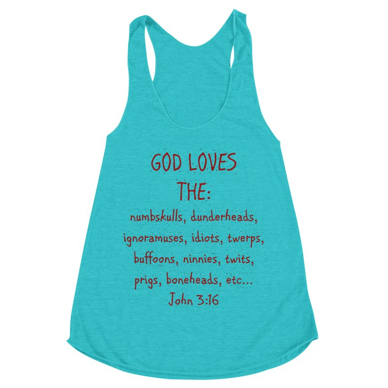 GOD Loves Women's Racerback Triblend Tank by artworkdealers Artist Shop