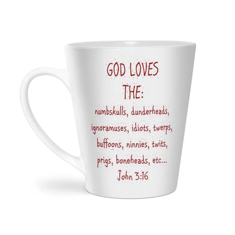 GOD Loves Accessories Latte Mug by artworkdealers Artist Shop
