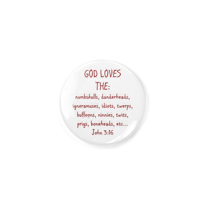 GOD Loves Accessories Button by artworkdealers Artist Shop
