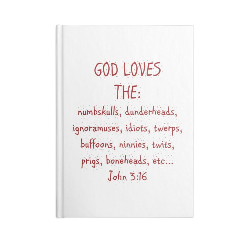 GOD Loves Accessories Blank Journal Notebook by artworkdealers Artist Shop