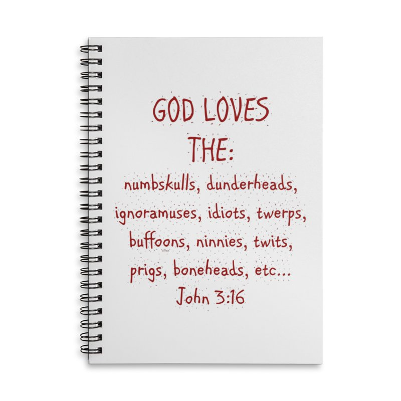 GOD Loves Accessories Lined Spiral Notebook by artworkdealers Artist Shop