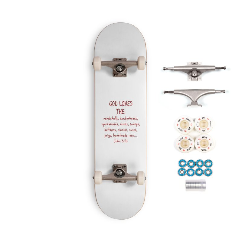GOD Loves Accessories Complete - Premium Skateboard by artworkdealers Artist Shop