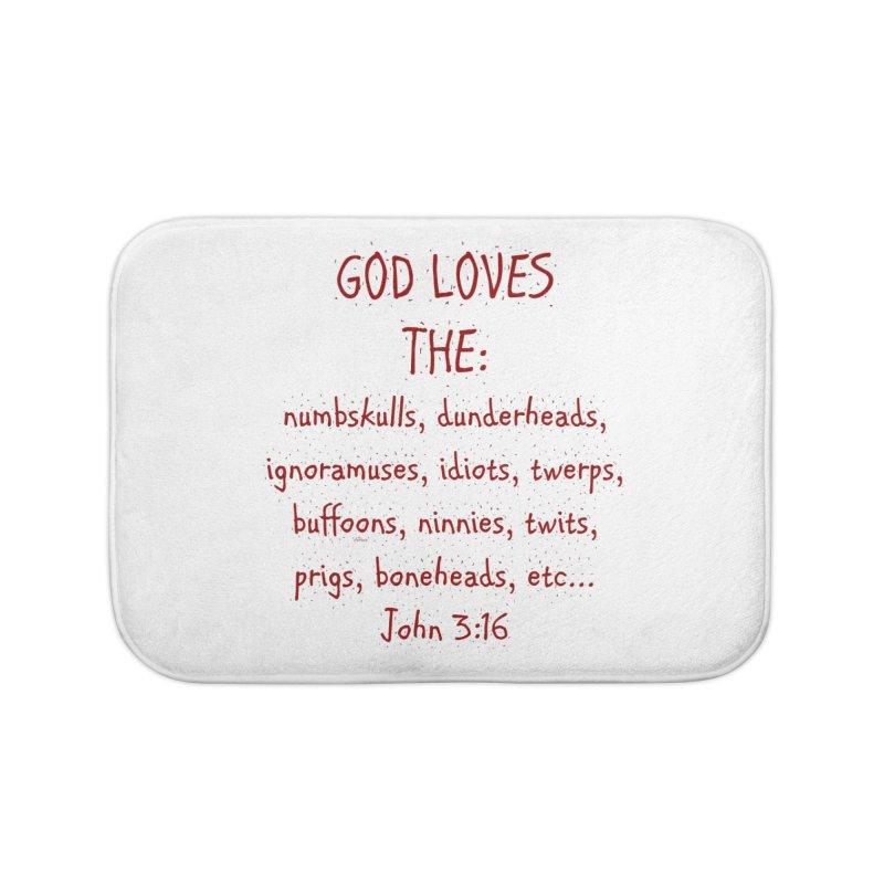 GOD Loves Home Bath Mat by artworkdealers Artist Shop