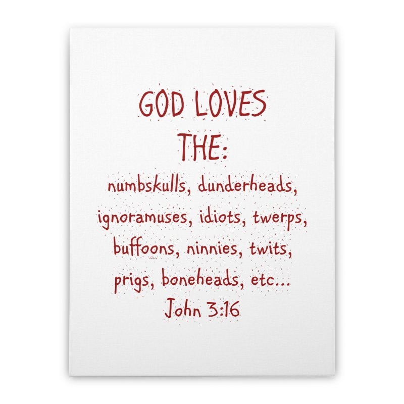 GOD Loves Home Stretched Canvas by artworkdealers Artist Shop