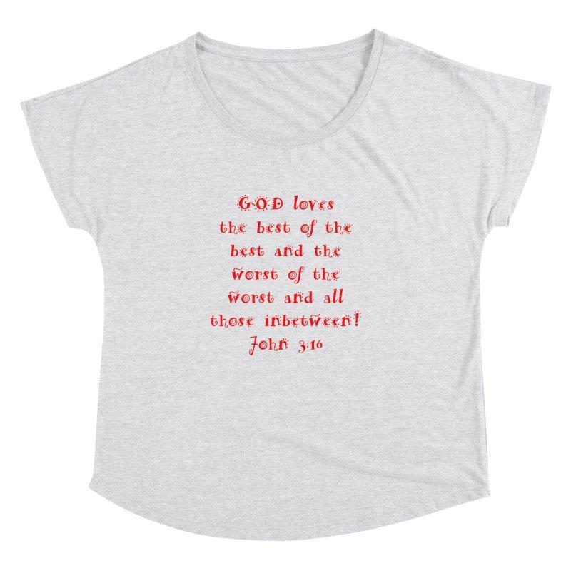 GOD Loves us Women's Dolman Scoop Neck by artworkdealers Artist Shop