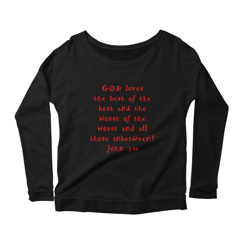 GOD Loves us Women's Scoop Neck Longsleeve T-Shirt by artworkdealers Artist Shop